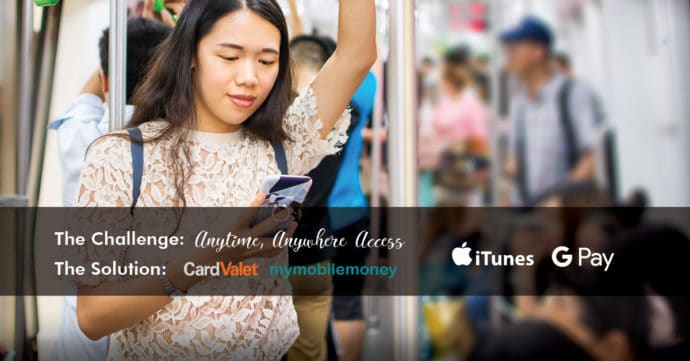 The Challenge: Anytime, Anywhere Access, The Solution: CardValet MyMobileMoney