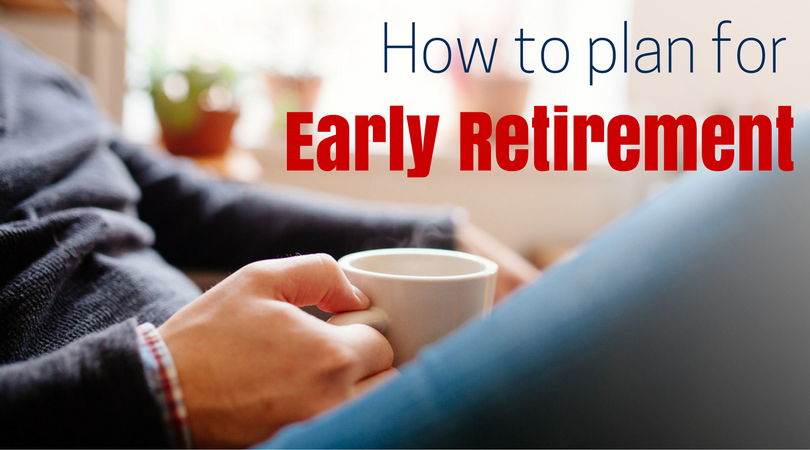 Planning for Early Retirement
