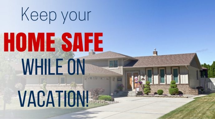 How To Keep Your Home Safe While On Vacation
